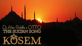 Dj Alex Riddle X OTTO - Kösem The Sultan song Video By Marian Plaian