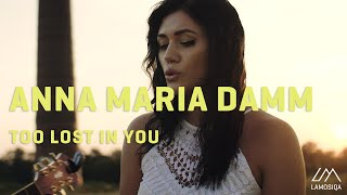 Anna Maria Damm - Too Lost In You | Live & Unplugged