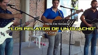 Los Relatos De Un Guacho(COVER) VIDEO - Los Hijos De Sinaloa (En Vivo 2015)