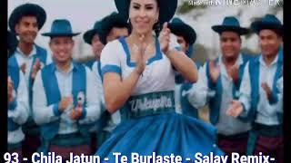 Chila Jatun  Salay Remix