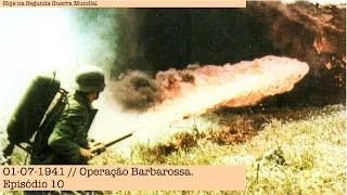 01-07-1941 - Operação Barbarossa - Episódio 10