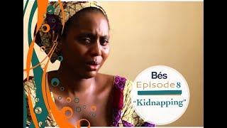 Série Bés - épisode 8 : Kidnapping