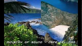 Ministry Of Sound - Cafe Del Mar [Chillout Remix]