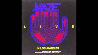 Maze Featuring Frankie Beverly  - Happy Feeling Live