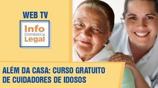 Curso gratuito de cuidadores de idosos - INFO Doméstica Legal