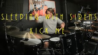 Sleeping With Sirens - Kick Me - Drum Cover By Rex Larkman