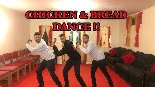 CHICKEN & BREAD DANCE !!!!!!