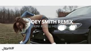 Bikini - Közeli helyeken (Joey Smith Remix) (Hivatalos)
