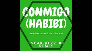 Conmigo - Moncho Chavea & Omar Montes (Habibi Flamenco Version) Oscar Herrera Remix