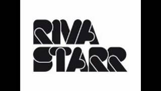 "Riva Starr "" I was  drunk"""