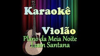 Plano da Meia Noite-Luan Santana (Karaokê Violão)