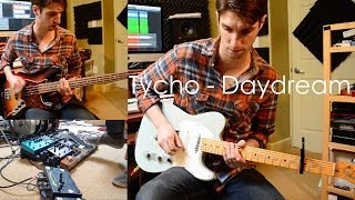 Tycho - Daydream Guitar Looping Cover