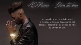 ASPriince - Dans Tes Bras (Vidéo Lyrics)