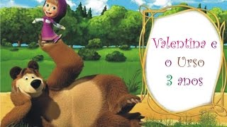 Masha e o Urso - A festa - Aniversário de 3 anos da Luize Valentina