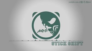 Stick Shift by Jack Elphick - [Electro Music]