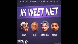 Ronnie Flex - Ik Weet Niet ft. FMG & Caza