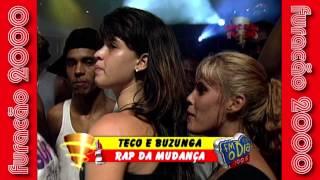 Teco e Buzunga   Rap da Mudança Com Credito