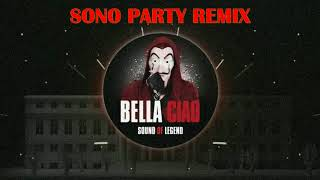 Sound Of Legend – Bella Ciao (SONO PARTY Remix)