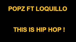 Popz Ft Loquillo - This Is Hip Hop