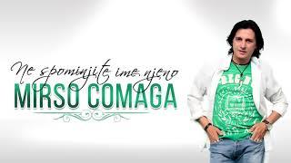 Mirso Comaga - 2017 - Ne spominjite ime njeno
