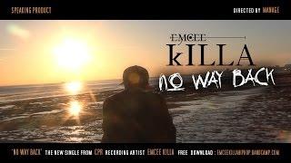 EMCEE KILLA - NO WAY BACK  hd  ( official video )