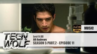 Jill Andrews - Lost It All | Teen Wolf 5x11 Music [HD]
