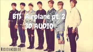 BTS (방탄소년단) - Airplane pt. 2 [3D AUDIO]