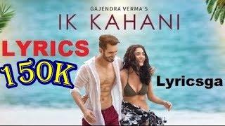 Ik Kahani LYRICS SONG | Gajendra Verma | Vikram Singh | (HINDI LYRICS SONG)
