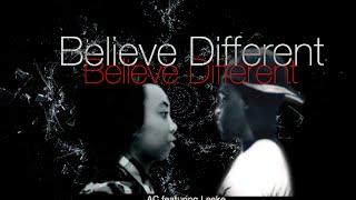 AC| Believe Different ft. Leeke
