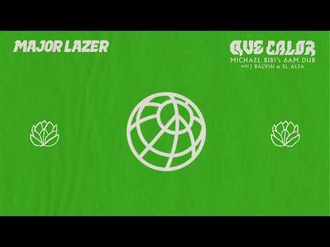 Major Lazer - Que Calor (feat. J Balvin & El Alfa) (Michael Bibi 6AM Dub)