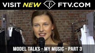 Model Talks My Music Part Three | FashionTV