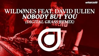 WildØnes feat. David Julien - Nobody But You (Digital Grass Remix) [OUT NOW]