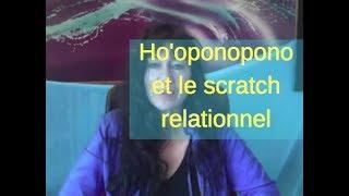 Ho'oponopono et le scratch relationnel par Hannah Sembely