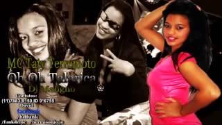 MC Taty Terremoto   Oh Oh Talarica  Dj Maligno  Lançamento 2014