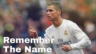 Cristiano Ronaldo | Remember The Name