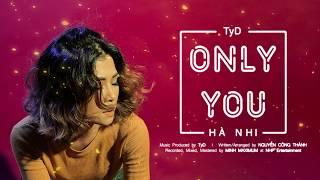 Only You | Hà Nhi | Video Lyric By Nhặt