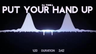 DJ. Tonka - Put your hands up
