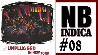 Nirvana - Unplugged In New York (1994) | NB INDICA #08