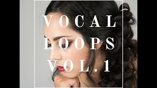 [FREE DOWNLOAD] Ethereal - Vocal Loops Vol.1
