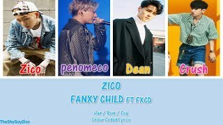 Zico Fanxy Child FT FXCD ( Han / Rom / Eng Colour Coded Lyrics )