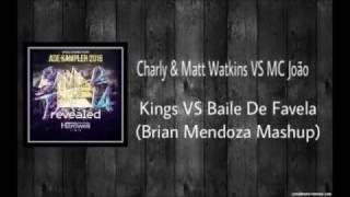 Kings VS Baile De Favela (Hardwell Remix) - Chardy & Matt Watkin VS MC João (Brian Mendoza Mashup)