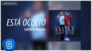 Lucas e Orelha - Está Oculto (Álbum Vamo Além) [Áudio Oficial]