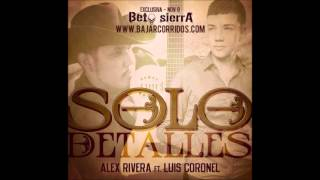 Solo Detalles Luis Coronel Feat Alex Rivera