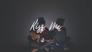 Ed Sheeran - Kiss Me Cover (Cody & Rachel)