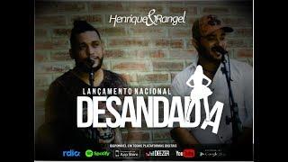 Henrique e Rangel - Desandada
