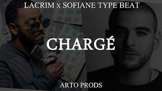 Lacrim x Sofiane Type Beat 2017 ~ Chargé ~ Prod. @ArtoProds x W.A.D.