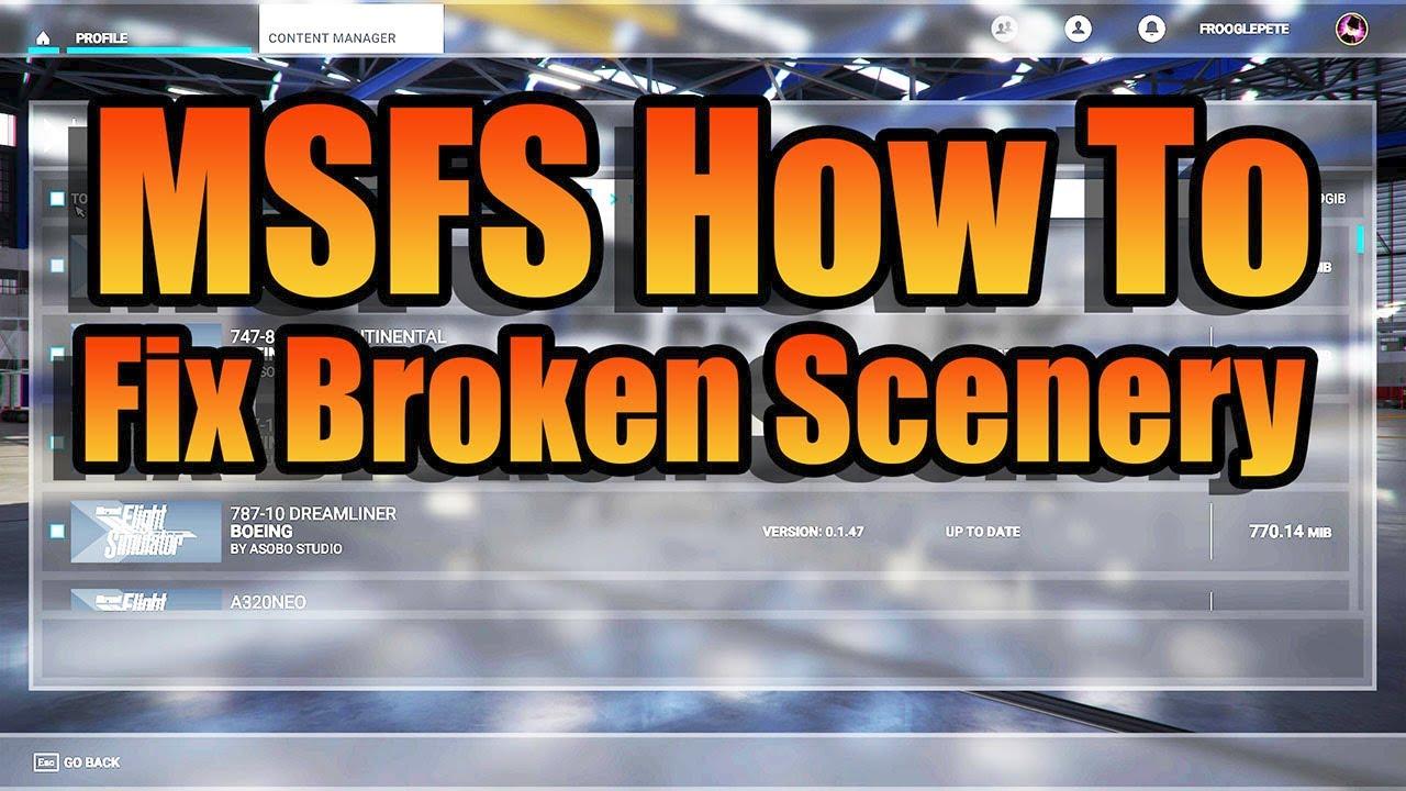 frooglesim - MSFS HOW TO: FIX BROKEN SCENERY