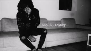 6LACK - Loyalty