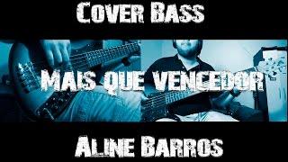 Aline Barros - Mais que vencedor - Cover Bass - Davi Machado