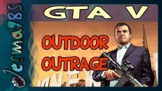 GTA 5 - The Outdoor Outrage